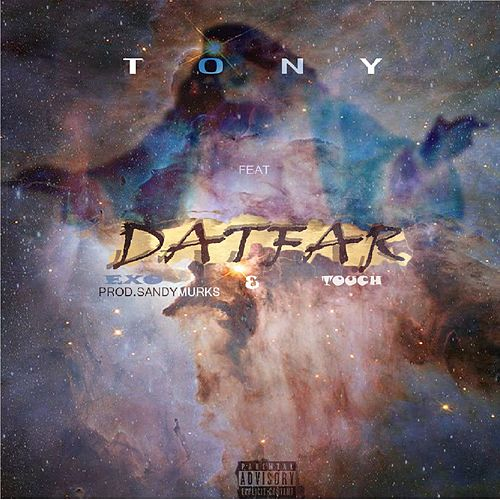 DatFar (feat. Exo & Touch) by Tony