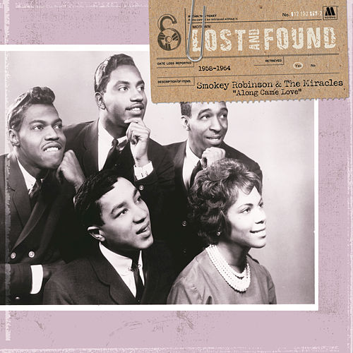 Lost & Found: Along Came Love (1958-1964) by The Miracles