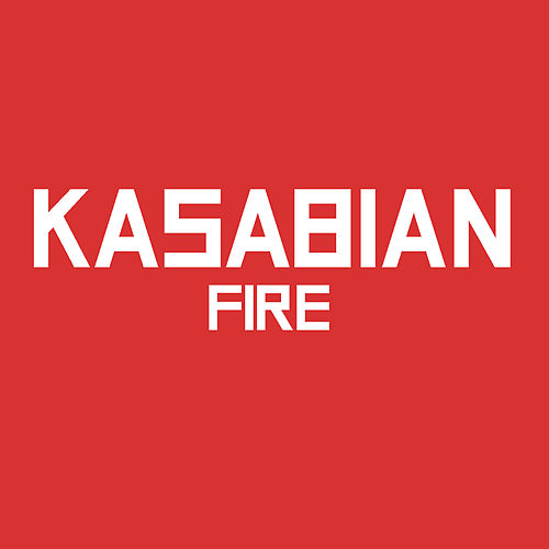 Fire by Kasabian
