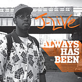 Always Has Been by J-Live