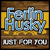 Just for You by Ferlin Husky
