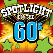 Spotlight On The 60's by Various Artists