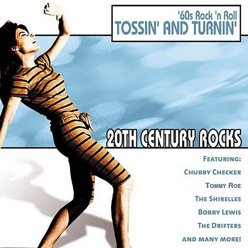 Play & Download 20th Century Rocks: 60's Rock 'n Roll - Tossin' and Turnin' by Various Artists | Napster