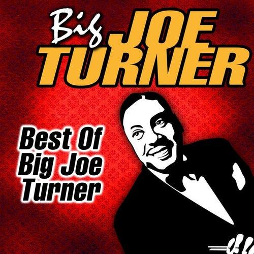Play & Download Best Of Big Joe Turner by Big Joe Turner | Napster