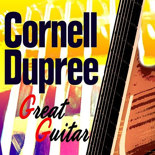Play & Download Guitar Great by Cornell Dupree | Napster