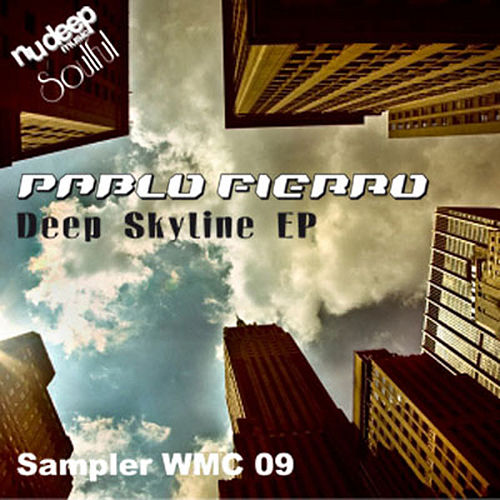 Play & Download Deep Skyline EP (WMC '09 Miami Sampler) by Pablo Fierro | Napster