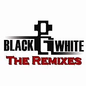 Play & Download Black & White - The Remixes by Various Artists | Napster