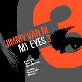 My Eyes - Part 3 by Jimmy Van M