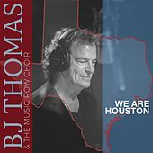 We Are Houston de B.J. Thomas