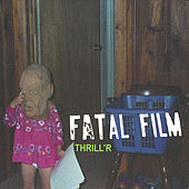 Thrill'r by Fatal Film