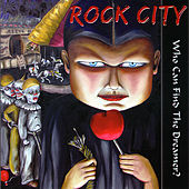 Who Can Find the Dreamer? by Rock City