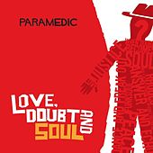 Love, Doubt And Soul by Paramedic