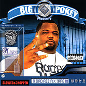 A Bad Azz Mix Tape III : Slowed by Big Pokey