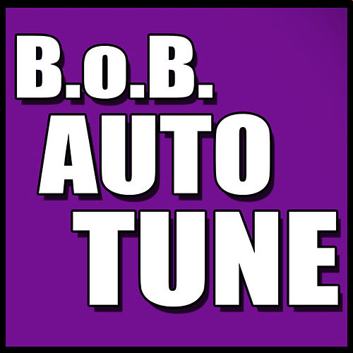 Play & Download Auto Tune - Single by B.o.B | Napster