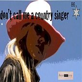 Play & Download Don't Call Me A Country Singer by Boys Don't Cry | Napster