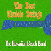 The Best Ukulele Strings by The Hawaiian Beach Band