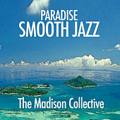 Paradise Smooth Jazz by The Madison Collective