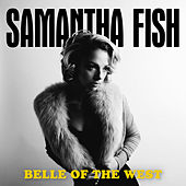 Belle of the West by Samantha Fish
