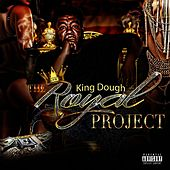 The Royal Project by King Dough