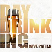 Day Drinking by Dave Patten