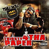 Thirsty 4 tha Paper by Trill Will Gold Grill