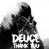 Thank You by Deuce