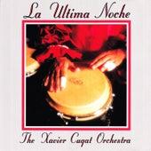 La última noche by Xavier Cugat orchestra