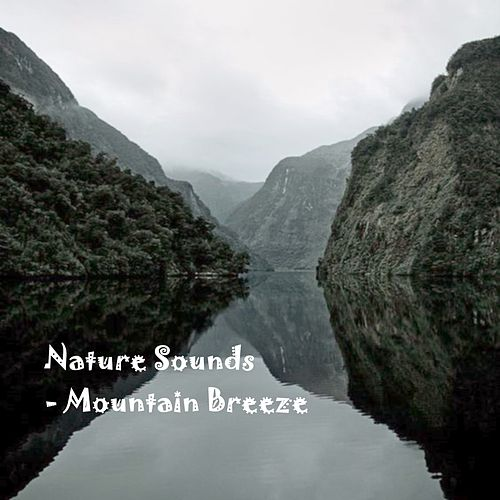 Nature Sounds - Mountain Breeze by Nature Sounds (1)