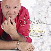 All I Want for Christmas Is You by Carl William