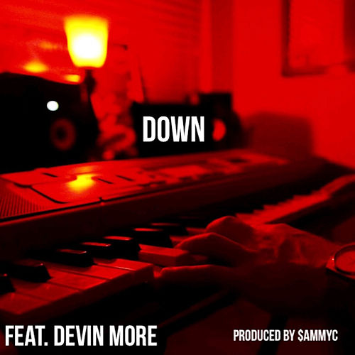 Down (feat. Devin More) by $ammyC