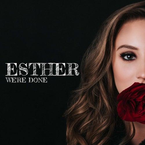 We're Done de Esther