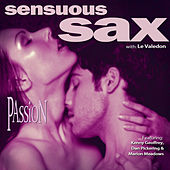 Sensuous Sax: Passion by Le Valedon