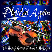 Plaid It Again (The Best of Scottish Fiddles & Bagpipes) by Various Artists