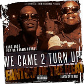 We Came 2 Turn Up by Fantom Of The Beat
