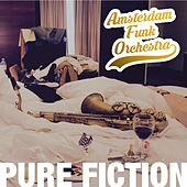 Pure Fiction by Amsterdam Funk Orchestra