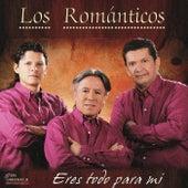 Eres Todo para Mi by Los Románticos