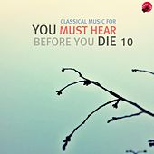 Classical music for You Must Hear Before You Die 10 by Bucket Classic