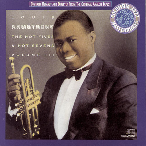 Play & Download The Hot Fives And Hot Sevens Vol. 3 by Louis Armstrong | Napster