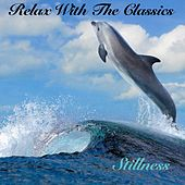 Relax With The Classics - Stillness by Various Artists