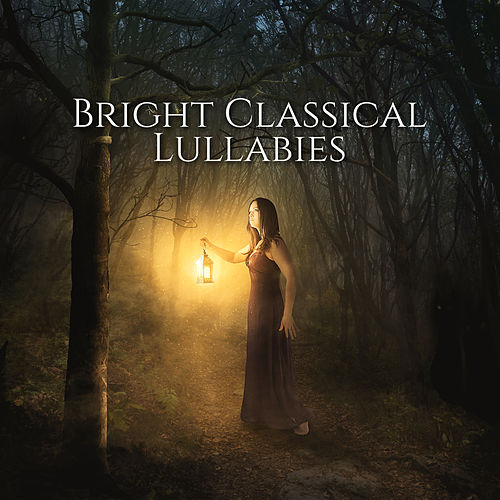 Bright Classical Lullabies – Classical Music for Children, Rockabye Lullaby, Sweet Songs de Rockabye Lullaby