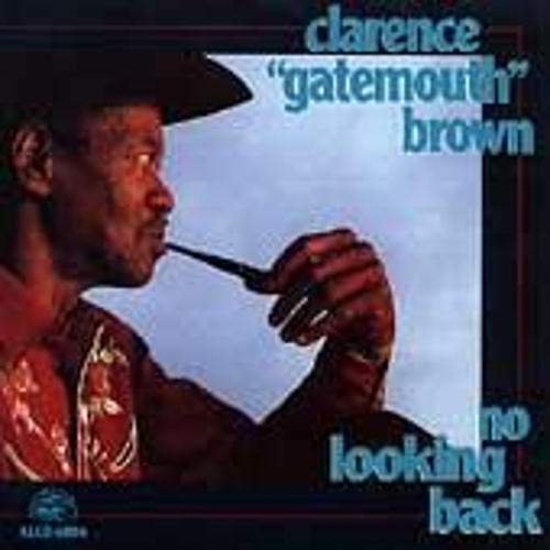 Play & Download No Looking Back by Clarence 'Gatemouth' Brown | Napster