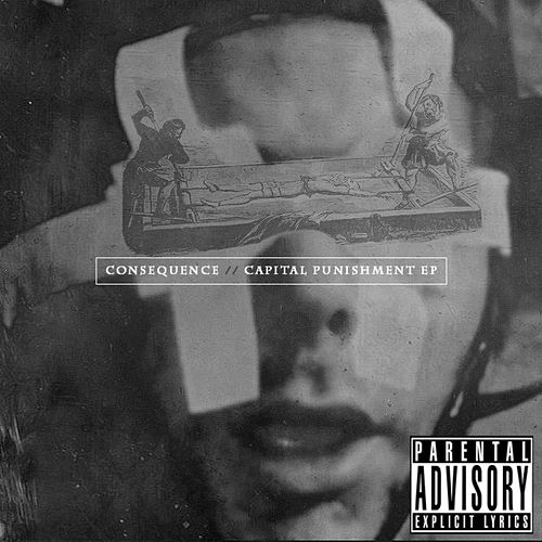 Capital Punishment EP by Consequence