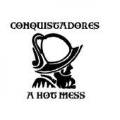 Conquistadores by Hot Mess