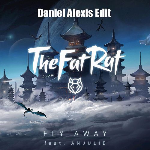Fly Away (Daniel Alexis Edit) by Anjulie