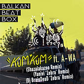 Kum Kum (Remix) [feat. A-WA] by Balkan Beat Box