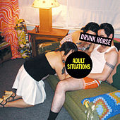 Play & Download Adult Situations by Drunk Horse | Napster