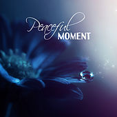 Peaceful Moment – Relaxing Music for Spa, Pure Massage, Deep Relief, Soft Spa Music, Inner Bliss, Calm Down by Zen Meditation and Natural White Noise and New Age Deep Massage