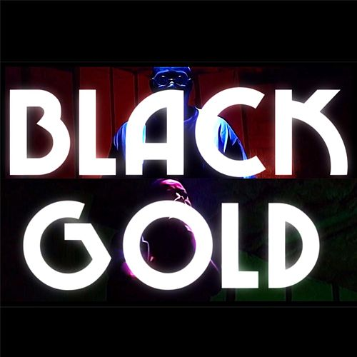 Black Gold by H2O