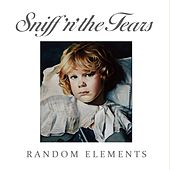 Random Elements by Sniff'N The Tears