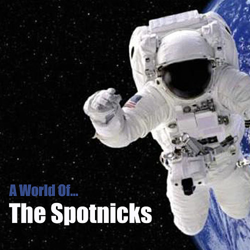 A World of Spotnicks by The Spotnicks